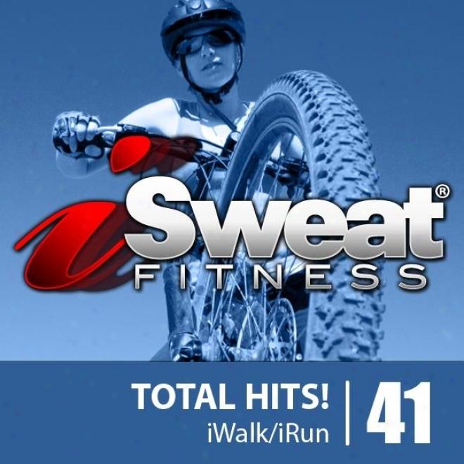 Isweat Fitness Music Vol. 41: Total Hits! (128 Bpm For Running, Walking, Elliptical, Treadmill, Aerobics, Workuots)