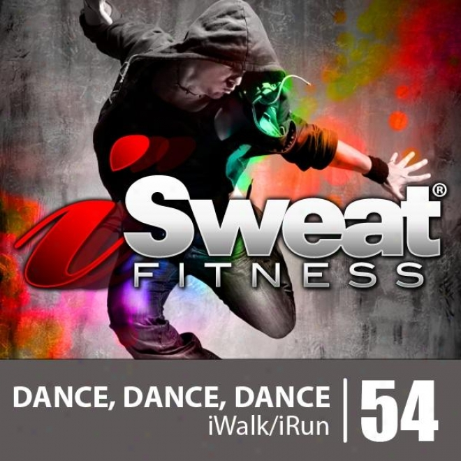Isweat Fitness Music Vol. 54: Measured movement, Dance, Dance (135 Bpm For Running, Walking, Elliptical, Treadmill, Aerobics, Workouts)