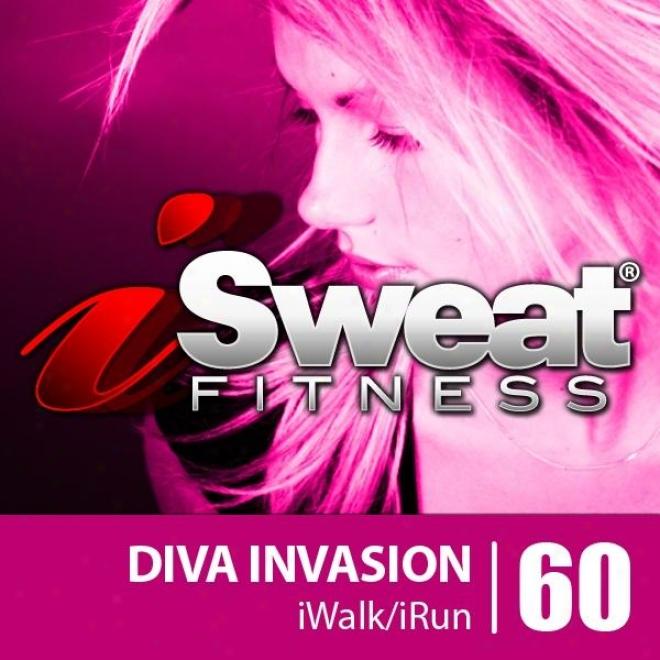 Isweat Fitness Msic Vol. 60: Diva Invasion (130 Bpm For Running, Walking, Elliptical, Treadmill, Aerobics, Workouts)