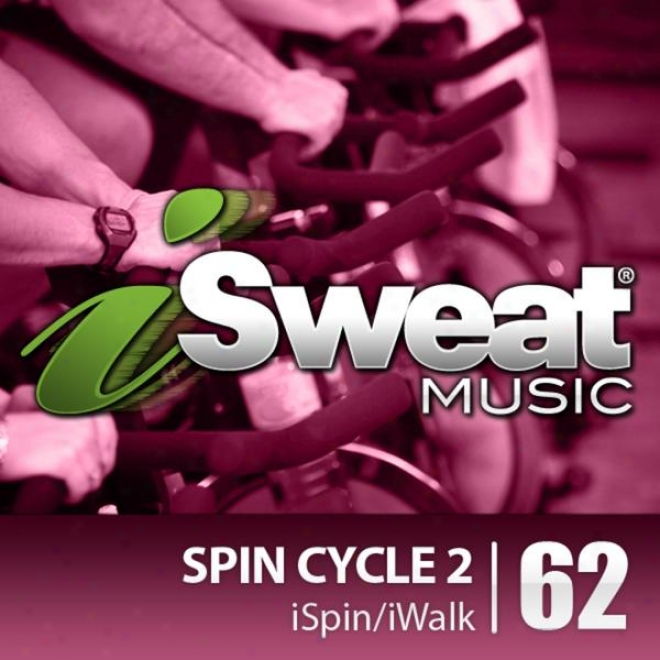 Isweat Fitness Music Vol. 62: Extend Cycle 2 (for Spinning, Indoor Cycling, Interval Training, Workouts)