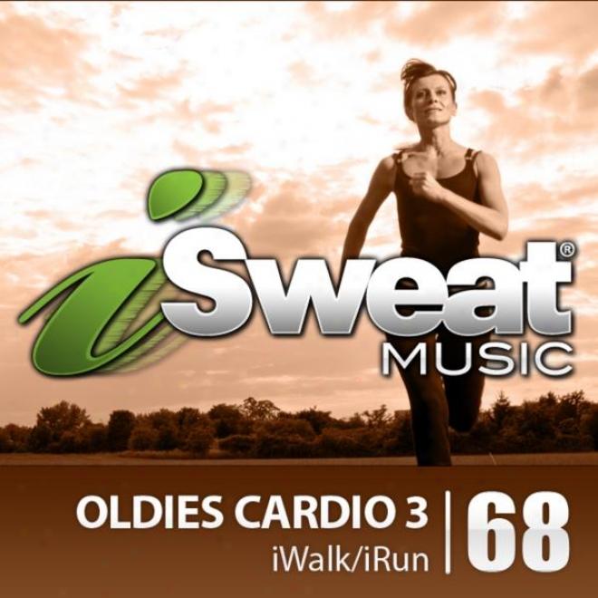 Isweat Fitness Music Vol. 68: Oldies Cardio 3 (124 Bpm For Running, Walking, Elliptical, Treadmill, Aerobics, Fitness)