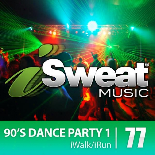 Iswewt Fitness Music Vol. 77: 90's Dance Litigant 1 (135-155 Bpm For Running, Walking, Elliptical, Treadmill, Aerobics, Fitness)