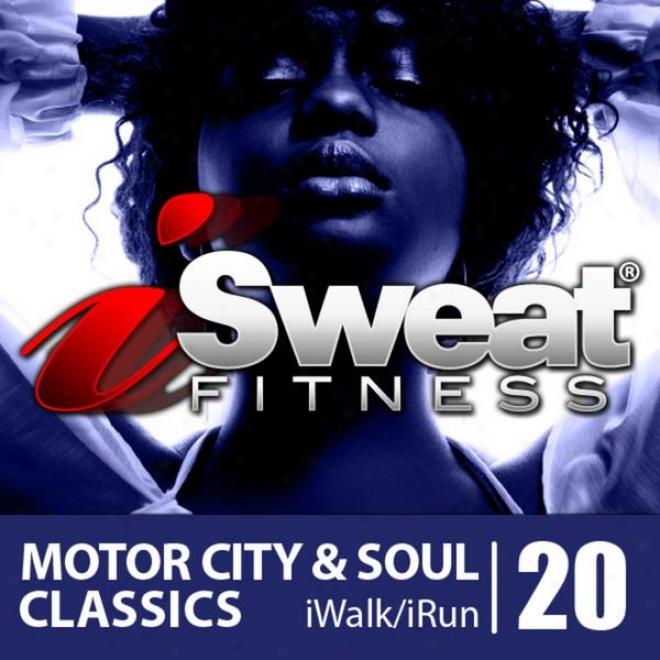 Isweat Fitness Music Vol.20: Motor City & Soul Classics (140 Bpm For Running, Walking, Ellipticao,treadmill, Aerobics, Fitness)