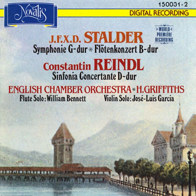 J. F. X. D. Stalder: Symphonke G-dur, Flã¶tenkonzert B-dur - Constantin Reindl: Sinfonia Concerante D-dur