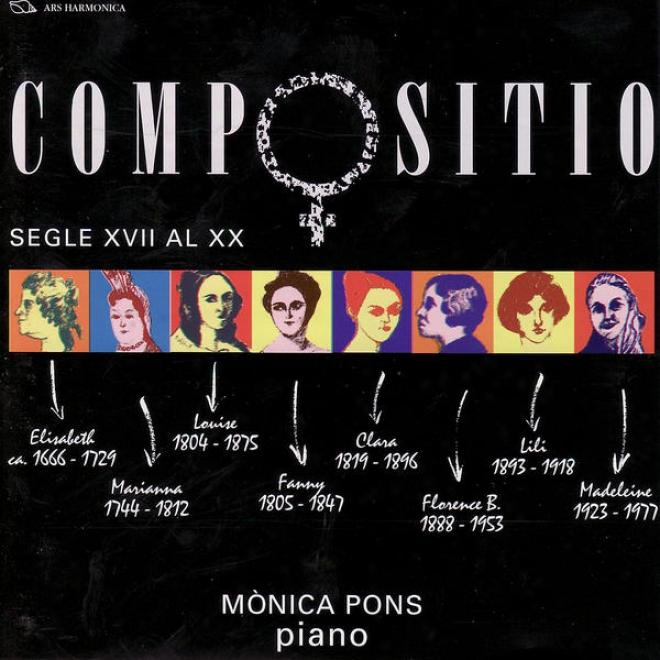 Jacquet De La Guerre / Martãnez / Mendelssohn / Wieck / Farrenc / Boulanger / Price / Dring: Compositio