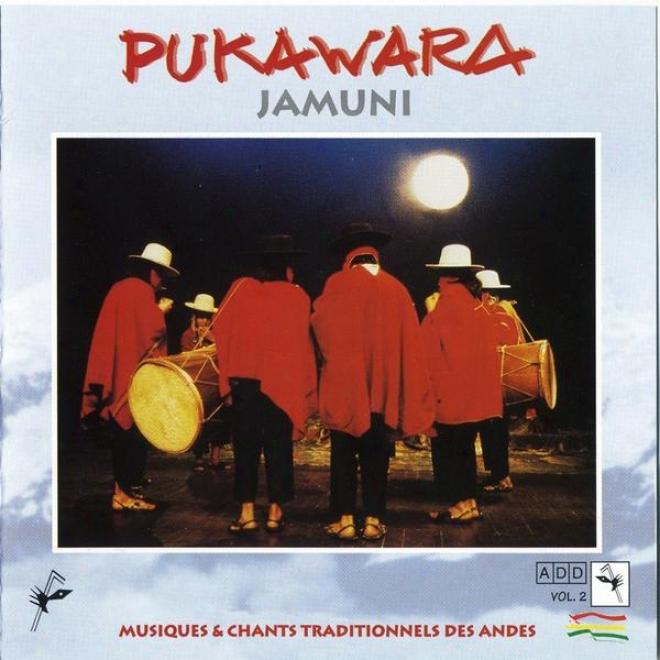 Jamuni (musique & Chants Trzditionnels Des Andes, Enregistrã©e Auu Studio Du Thã©ã¢tre National De Belgique)