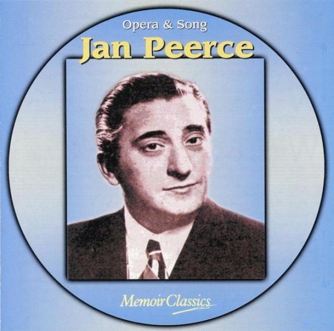 Jan Peerce Sings Donizetti, Halevy, Verdi, Meyerbeer, Verdi, Puccini, Di Capua, Rossini And D'hardelot