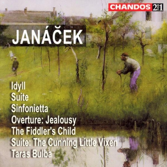 Janacek: Idyll / Train  For Strings / Sinfonietta / Jealousy / The Fiddler's Chid / Taras Bulba