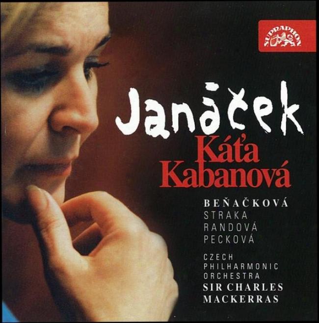 Janacek : Katya Kabanova. Opera / Benackova, Peckova, Straka, Ey Al., Czech Po,-Mackerras