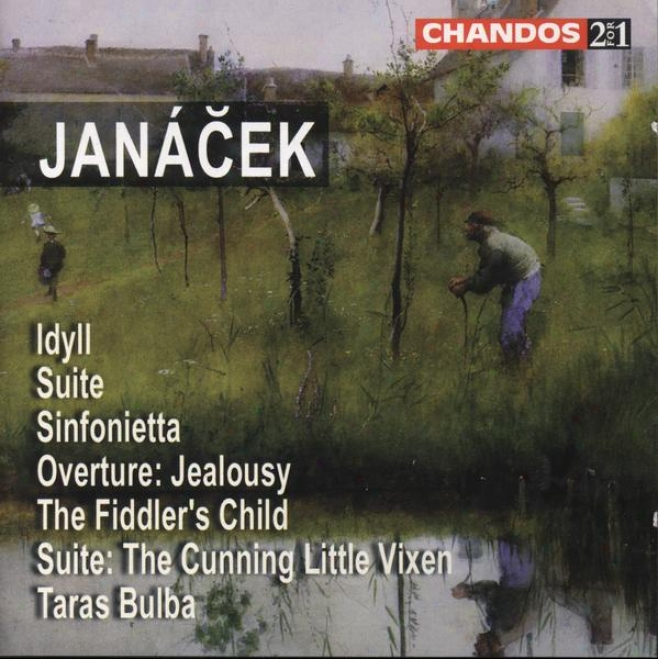 Janacek:  Sinfonietta; Idyll For String Orch.; Suite For String Orch.; Taras Bulba; Fiddler's Chjld; Others