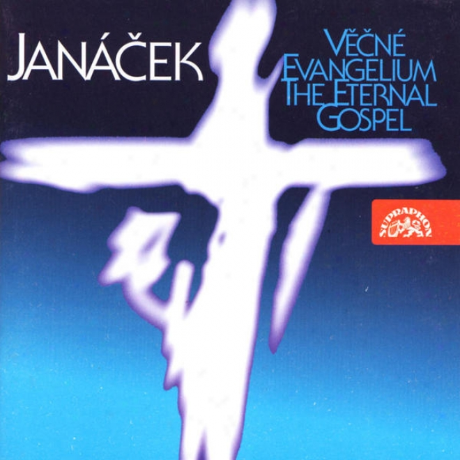 Janacek: The Eternal Christianity - Our Father - Lord Have Mercy - Elegy On The Death - Cartak...