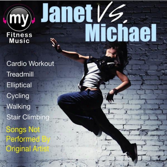 Janet Vs. Michael (non -stop Mix For Treadmill, Stair Climber, Elliptical, Cycling, Walking, Exercuse)