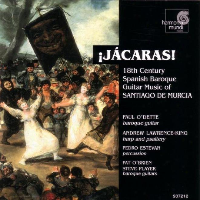 Jã¢caras! - 18th Century Spanish Baroque Guitar Music Of Santiago De Murcoa