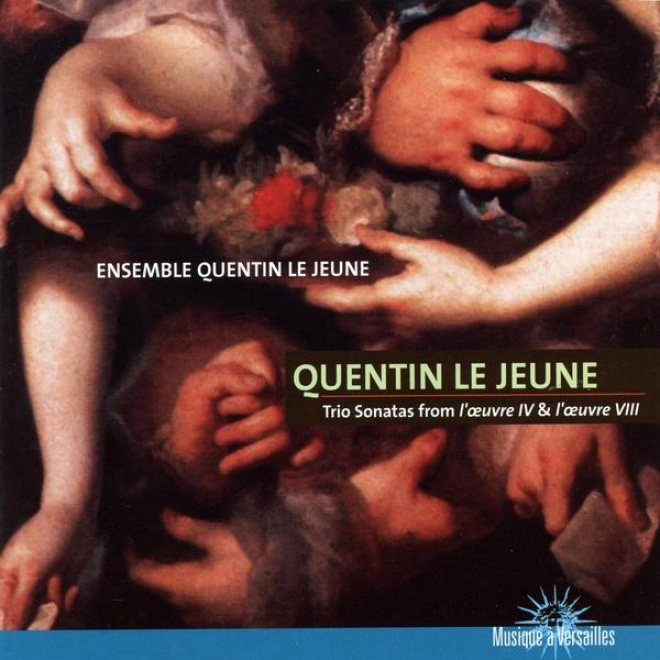 Jean Baptiste Quentin Le Jeune, Trio Sonatas From 'l'oeuvre Iv & L'oeuvre Viii