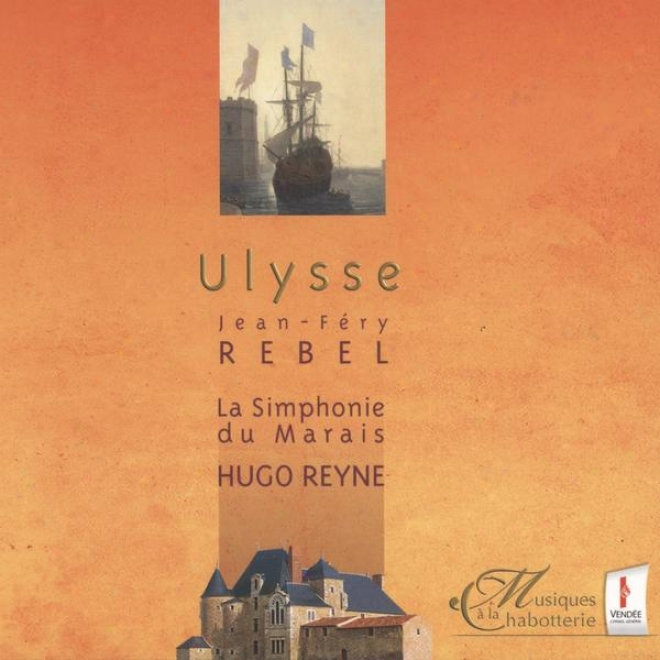 Jean-fã©ry Rebel, Ulysse, Tragã©die En Musique En Un Prologue Et Cinq Actes