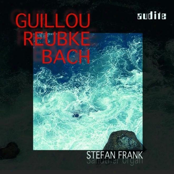 Jean Guillou, Johann Sebastian Bach & Julius Reubke: Guillou - Bach - Reubke