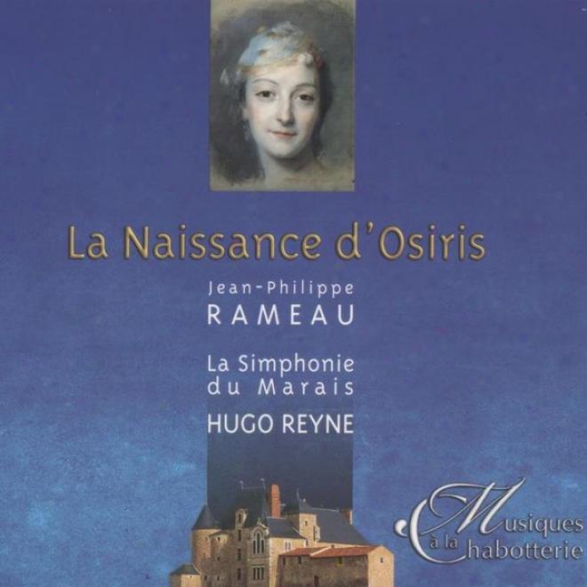 Jean-philippe Rameau La Naissance D'osiris Ou La Fãºte Pamilie, Ballet Allã©gorique