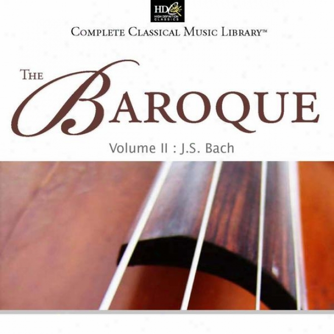 Jean-sebastien Bach : The Baroque Vol. 2 (brandenburg Concerti Nos. 1, 3, 6)