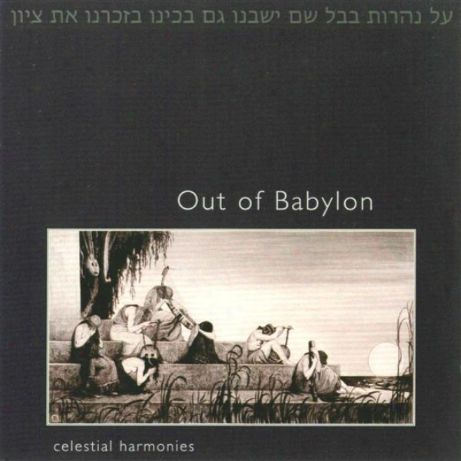 Jewish Out Of Babylon - The Music Of The Baghdadi-jewish Migrations Into Asia And Beyond