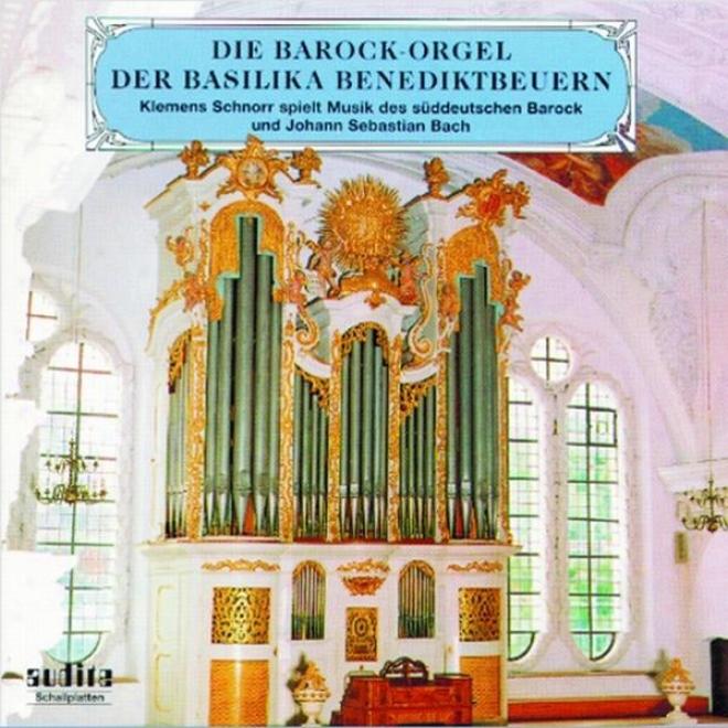 Johann Jacob Froberger, Johann Kaspar Kerll, Johann Pachelbel, Johann Srbastian Bach, Theodor Grã¼n6erger: The Baroque Orvan At The