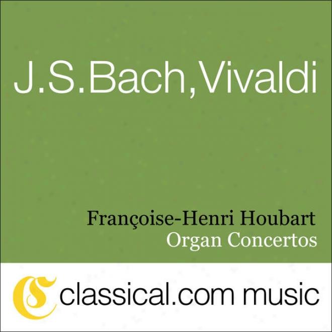 Johann Sebastian Bach, Antonio Vivaldi, Organ Concerto In D Inferior, Bwv 596 / Rv 565