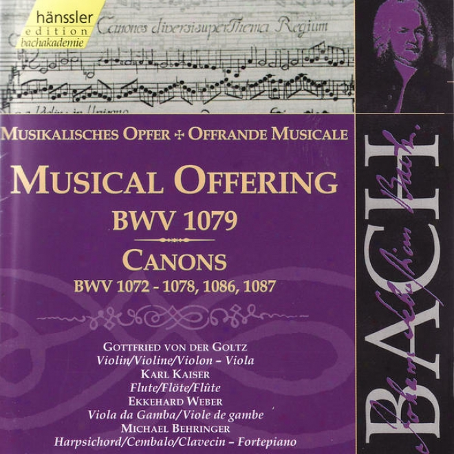 Johann Sebastian Bach: The Muslcal Sacrifice, aCnons Bwv 1072 - 1078, 1086 & 1087