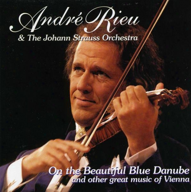 """""""johann Strauss: """"""""on The Beautiful Blue Danube"""""""" And Other Masterpieces Of Vienna"""""""