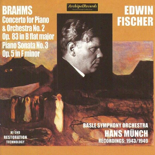Johannes Brahms : Concerto For Piano And Orchestra No.2 Op. 83 In B Flat Major & Piano Sonata No.3 Op.5 In F Minor
