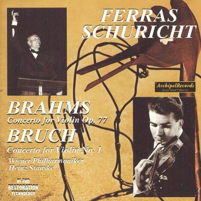 Johnnes Brahms : Concertoo For Violin Op.77 - Max Br8ch : Concerto Fo5 Violin No.1