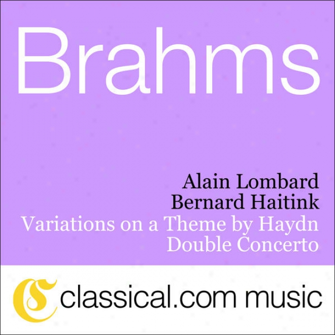 Johannes Brahms, Double Concerto For Violin And Violoncello In A Minof, Op. 102