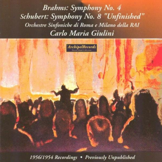 Johannes Brahms : Symphony No.4 - Franz Schubert : Symphony No.8 Unfinished
