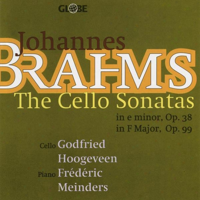 Johannes Brahms, The Sonatas For Violoncello And Piano, Not at all. 1 In E Minor Op 38, No. 2 In F Major Op 99