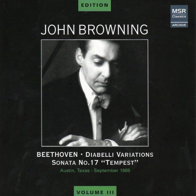 John Browning Issue , Vol. Iii - Beethoven: Diabelli Variations, Sonata No. 17