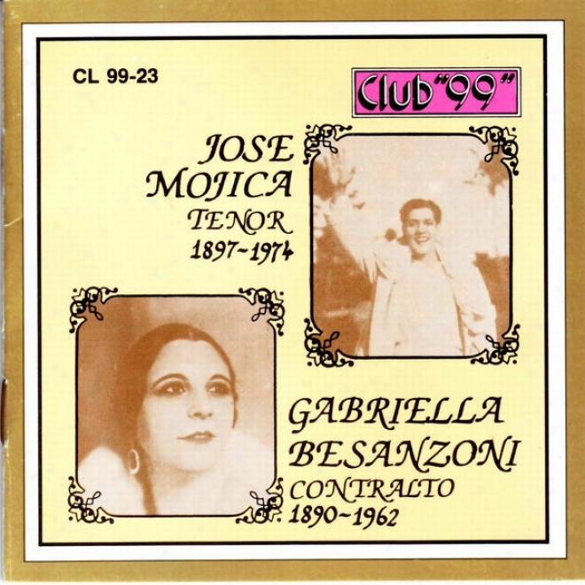Jose Mojica, Tenor 1897 - 1974 & Gabriella Besanzoni, Contralto 1890 - 1946