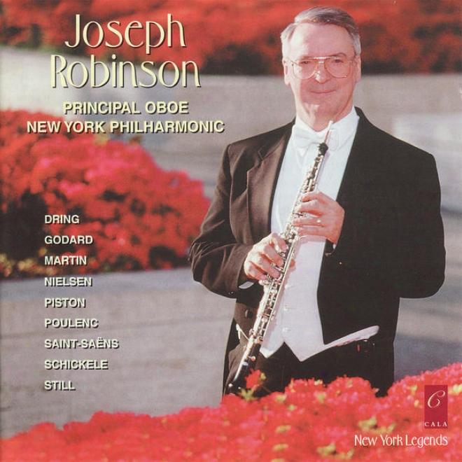 Joseph Robinson Plays Saint-saã«ns, Still, Martin, Piston, Godard, Dring, Nielsen, Schickele And Poulenc