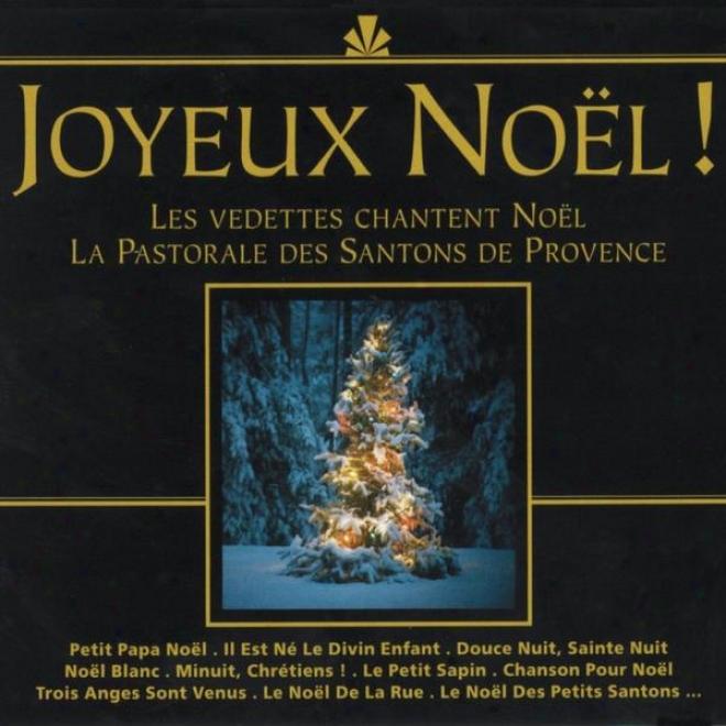 Joyeux Noã«l ! (les Vedettes Chantent Noã«l, La Pastorale Des Santons De Provence)