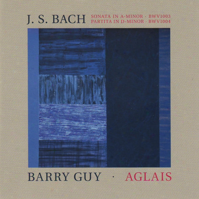 J.s. Bach: Sonata Nk.2 In A Minor & Partita No. 2 In D Minor - Barry Guy: Aglais