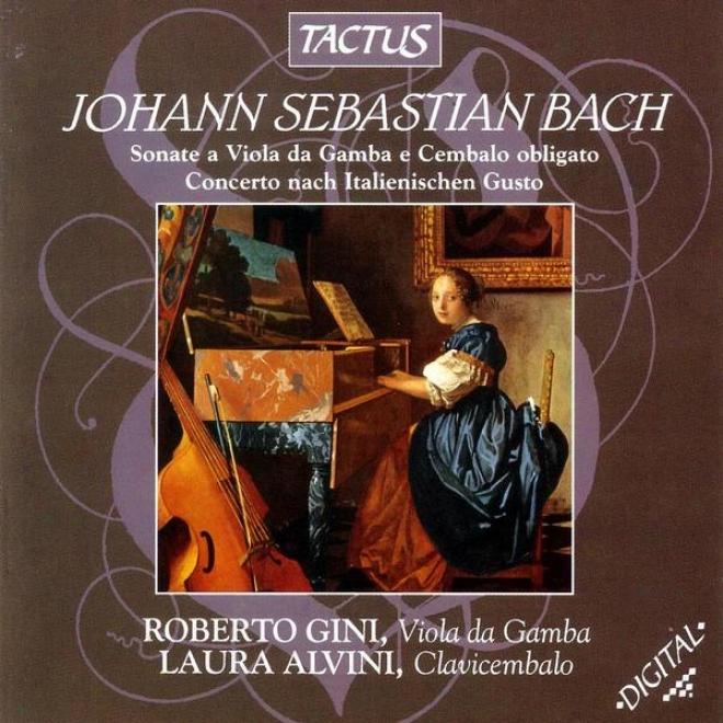 J.s. Bach: Sonate A Viola Da Gamba E Cembalo Obligato Cobcerto Nach Italienischen Gusto