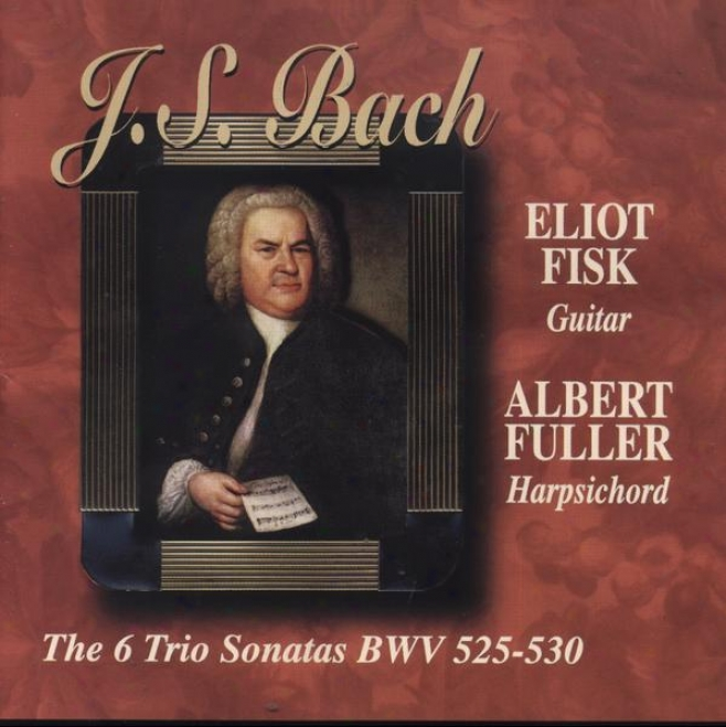 J.s. Bach: The Six Trio Sonatas Bwv 525-530 (arranged For Guitar And Harpsichord