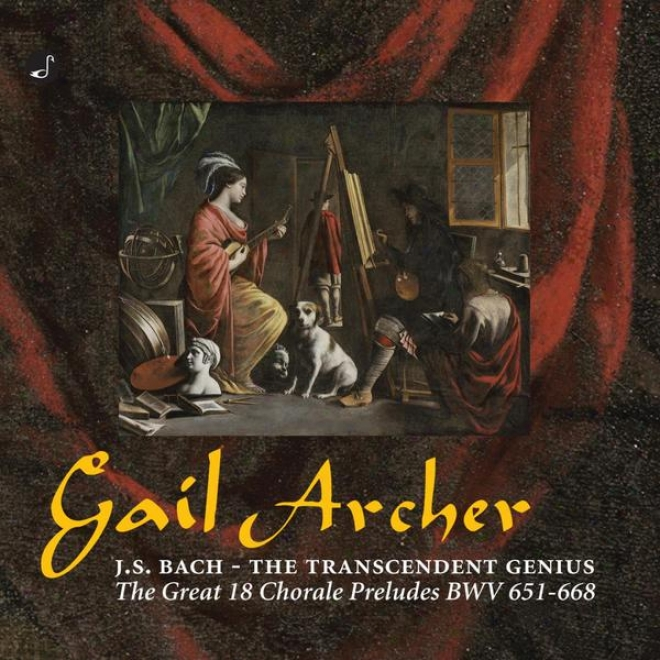 """""""j.s.bach - """"""""the Transcendent Genius"""""""" The Great 18 Chorale Preludes Bwv 651-668"""""""