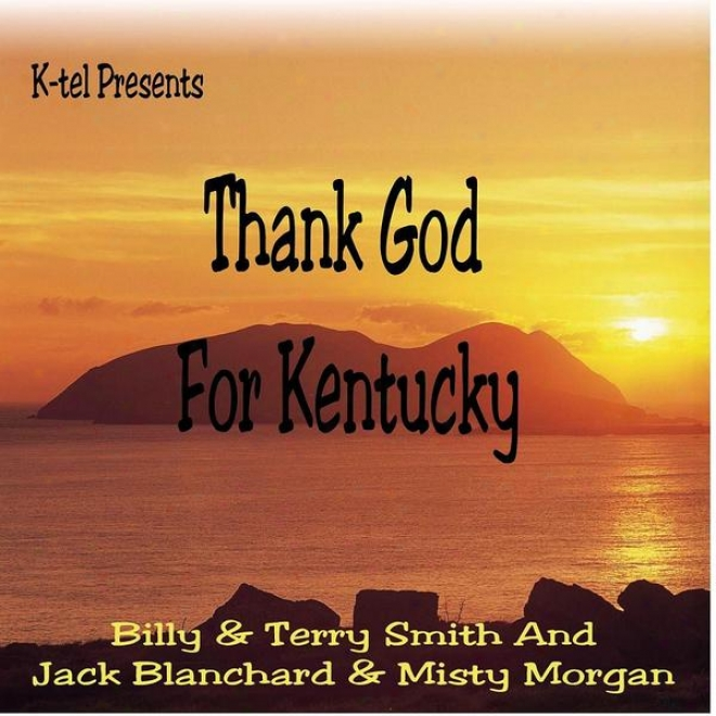 K-tel Prexents Thank God Because Kentucky - Billy & Terry Smith And Jaak Blanchard & Misty Morgan