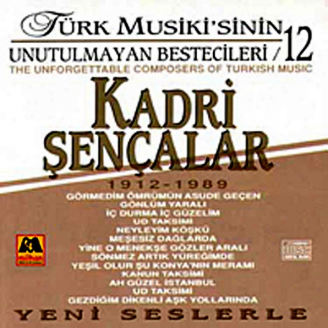 Kadri Senã§alar - Tã¼rk Musikisinin Unutulmayan Bestecileri 12 (the Unforgettable Composers Of Turkish Music)