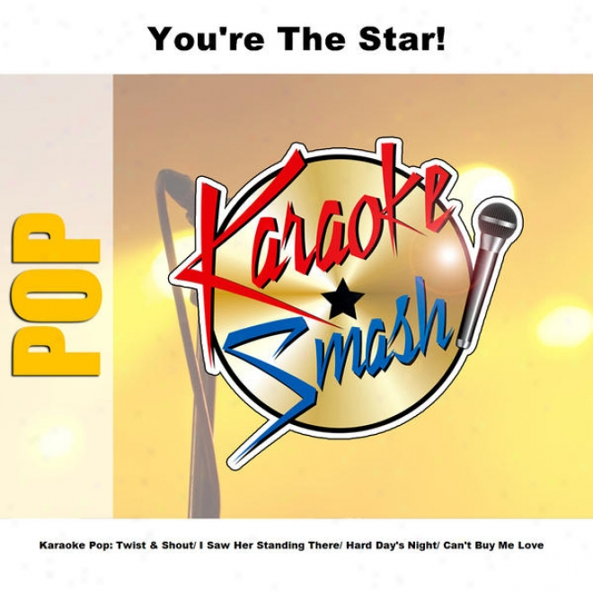 Karaoke Pop: Twist & Shout / I Saw Her Standing There / Hard Day's Night / Can't Buy Me Love