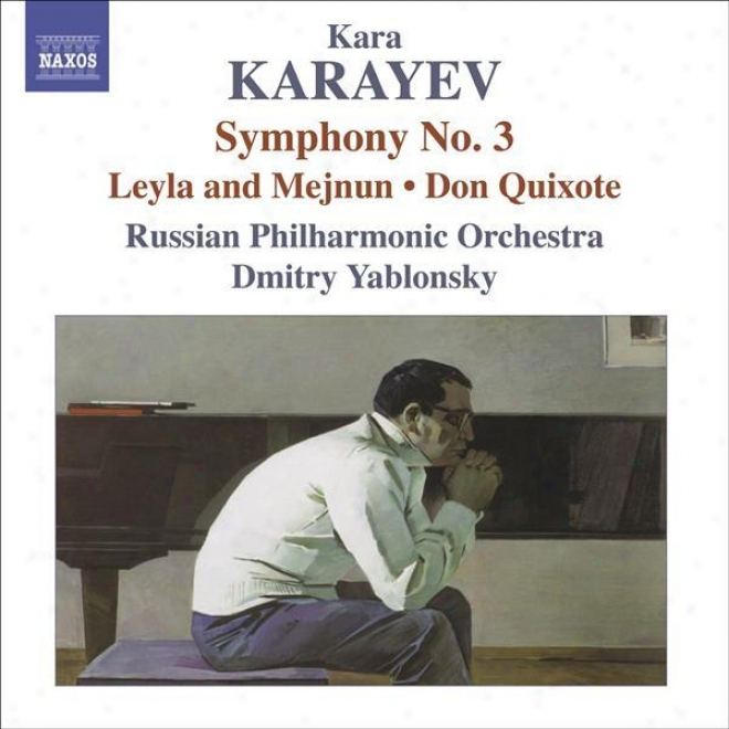 Karayeb, K: Symphony No. 3 / Leyli And Medjnun / Don Quixote (russian Philharmonic, Yablonsky)