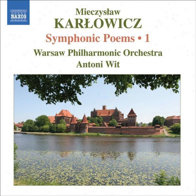 Karlowicz, M.: Symphonic Poems, Vol. 1 (wit) - Stanislaw I Anna Oswiecimowie / Rapsodia Litewska / Epizod Na Maskaradzie