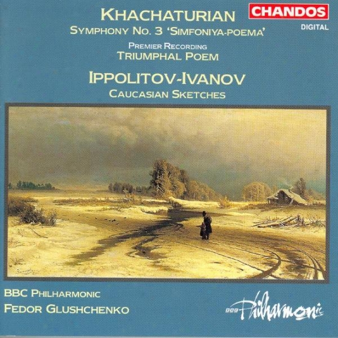 Khachaturian: Symphony No. 3 / Triumphal Poem / Ippolitov-ivanov: Caucasian Sketches