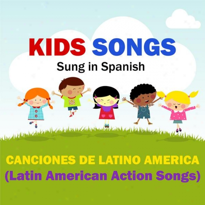 Kids Songs - Canciones De Latino America (latin American Action Songs) Spanish