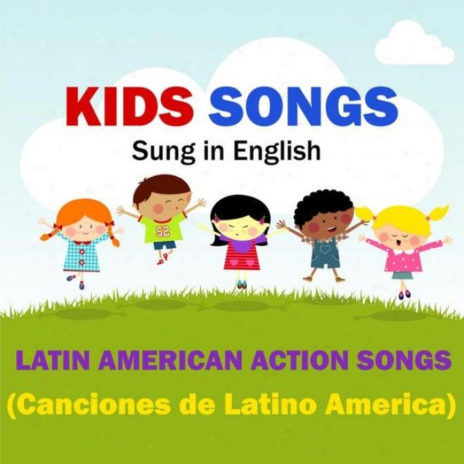 Kids Songs - Latin American Action Songs (canciones De Lwtino America) English