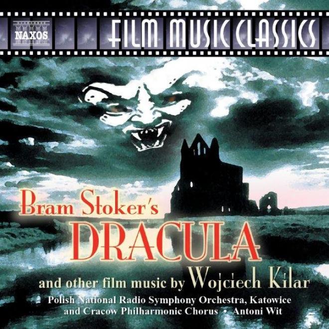 Kilar: Bram Stoker's Dracula / Death And The Maiden / Sovereign Of The Last Days