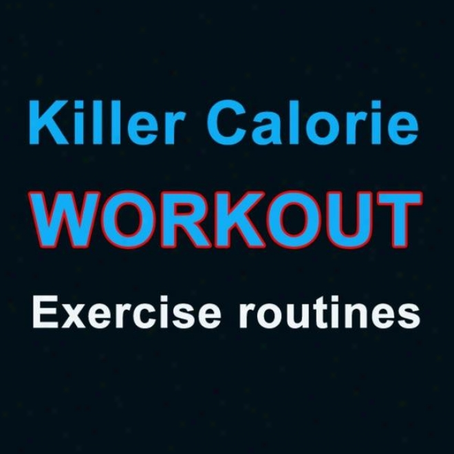 """killer Calorie Workout Megamix - Exercise Routines (fitness, Cardio & Aerobic Session) """"even 32 Counts"""